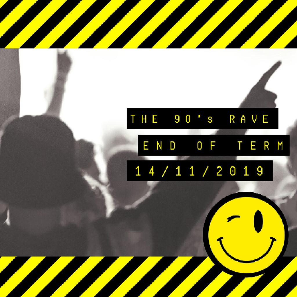 The 90's Rave: End of Term Rave