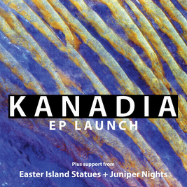 Kanadia - EP Launch