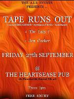 The A.I.R Events presents - TAPE RUNS OUT live @The Heartsease