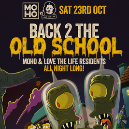 MoHo x Love The Life presents Back 2 The Old School