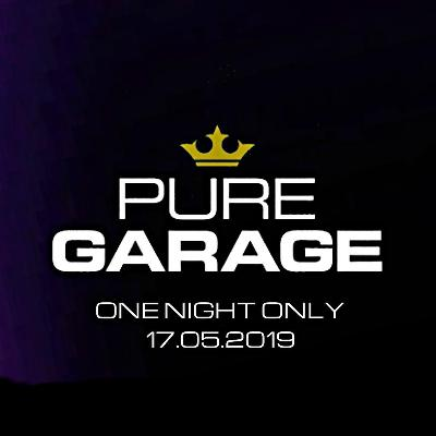 Pure Garage: One Night Only / ICON Stafford (Couture) / 17/5/19
