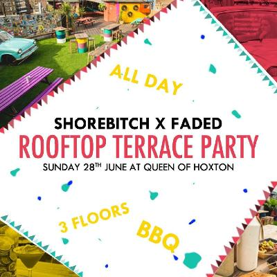 Faded x Shorebitch Rooftop Terrace Party