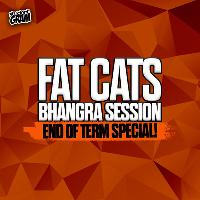 Fat Cats Bhangra Session - DJ DIPS - End Of Term Special