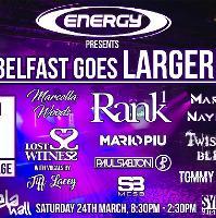 Belfast Goes Larger
