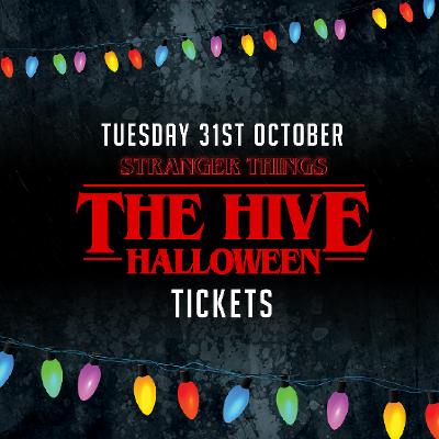 2017 X Stranger Things Tickets | The Hive Edinburgh | Tue 31st ...