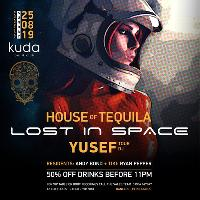 Bank Holiday Sunday | House of Tequila- Lost in Space
