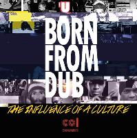 Born From Dub: The Influence of A Culture