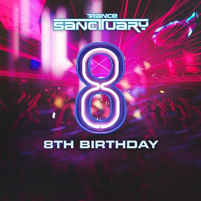 Trance Sanctuary 8th Birthday