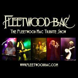 FLEETWOOD BAC!!!!  The Fleetwood Mac Tribute Show