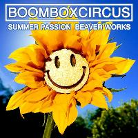 Boombox Circus - 'Summer Passion'