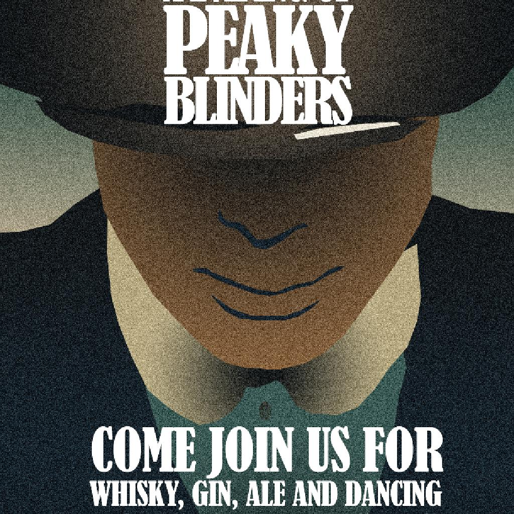 An evening of Peaky Blinders ***Easter Sunday***
