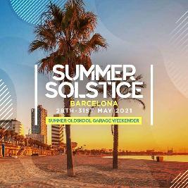 Summer Solstice - Oldskool Garage Weekender - Barcelona