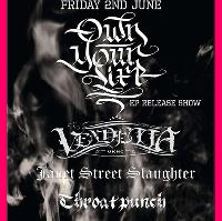Own Your Life EP launch Party with Vendetta Throatpunch Janet St