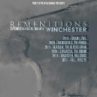 Remenitions, Winchester & others tba