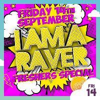 I Am A Raver - Freshers 2018