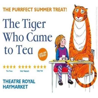 THE TIGER WHO CAME TO TEA  A musical play adapted & directed by DAVID WOOD  Based on the book by JUDITH KERR  THE PURRFECT SUMMER TREAT  Based...