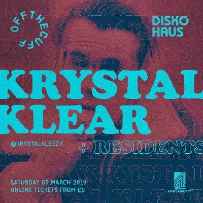 Disko Haus x Off The Cuff: Krystal Klear