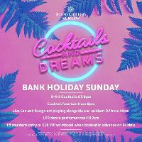 Cocktails and dreams - August bank holiday Sunday