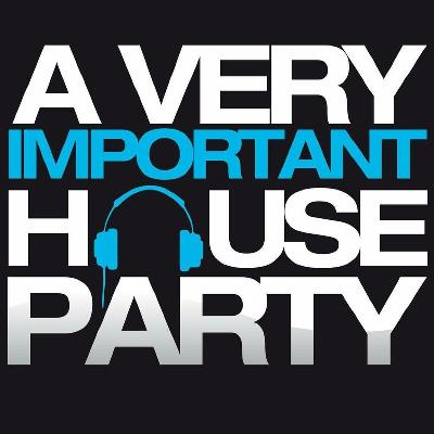 A Very Important House Party - The Disco Edit