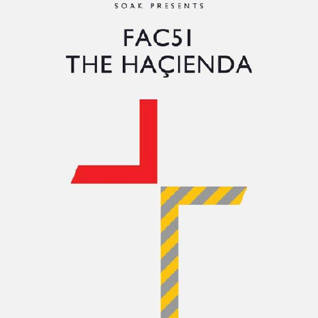 Soak presents FAC51 The Hacienda w/ Erick Morillo