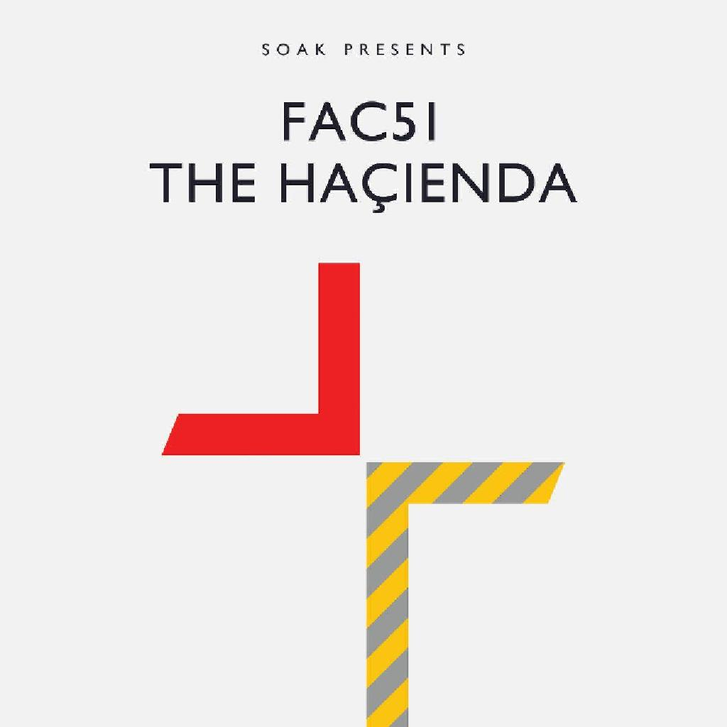 Soak presents FAC51 The Hacienda w/ Erick Morillo