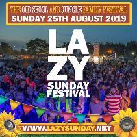 Lazy Sunday Old Skool & Jungle Festival 2019