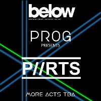 PROG events presents P//RTS + more TBA