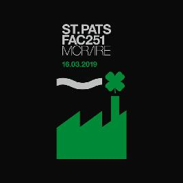 ST. PATS FAC251 MCR/IRE SPECIAL Tickets | FAC 251 The Factory Manchester  | Sat 16th March 2019 Lineup