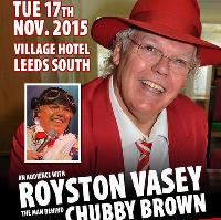 An Audience with Royston Vasey. The Man Behind Roy Chubby Brown