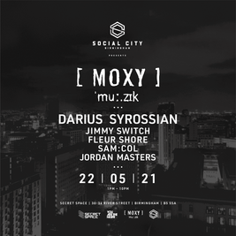 Social City: BHX presents Moxy Musik w/ Darius Syrossian