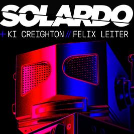 UBER Presents: Solardo / Ki Creighton + Felix Leiter