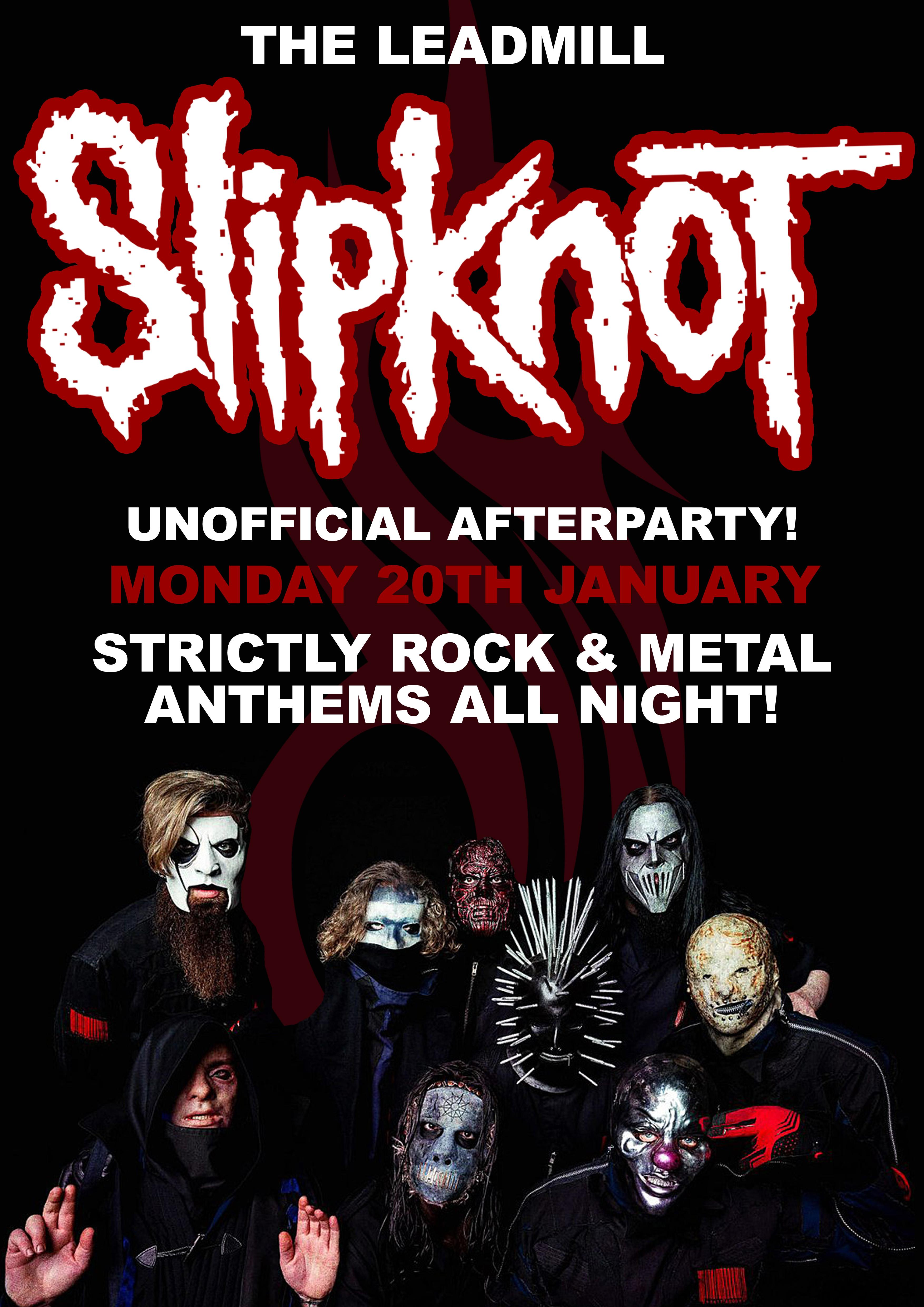 slipknot unofficial afterparty! at The Leadmill