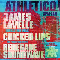 ATHLETICO with James Lavelle, Chicken Lips & Renegade Soundwave