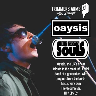 Oaysis and The Good Souls Live