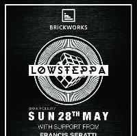 Brickworks presents Low Steppa