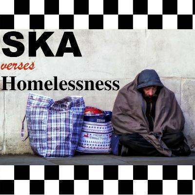 Ska verses Homelessness