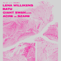 Lena Willikens / Batu / Giant Swan [P13 presents Timedance]