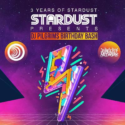 Stardust presents DJ PILGRIMS birthday bash