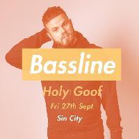 Bassline presents Holy Goof