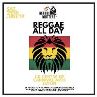 Reggae Matters Presents Reggae All Day