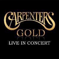 Carpenters Gold - Live in Concert
