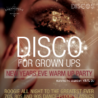 Discos for Grown Ups - New Years Eve Warm up party