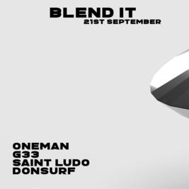 Blend It - Oneman, Saint Ludo, G33, Donsurf