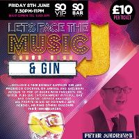 Lets Face The Music...& GIN!