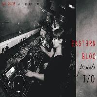 Eastern Bloc presents I/O