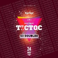Tic Toc Fridays £3 Doubles!!!