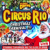 Planet Circus Presents Circus Rio, Christmas show 2019! Hucknall