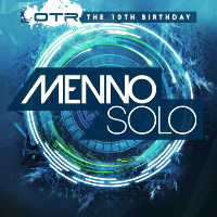OTR presents The 10th Birthday - Menno Solo UK (7HR Set)