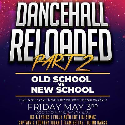 Dancehall Reloaded Part 2 -Old Skool v New Skool Edition Tickets