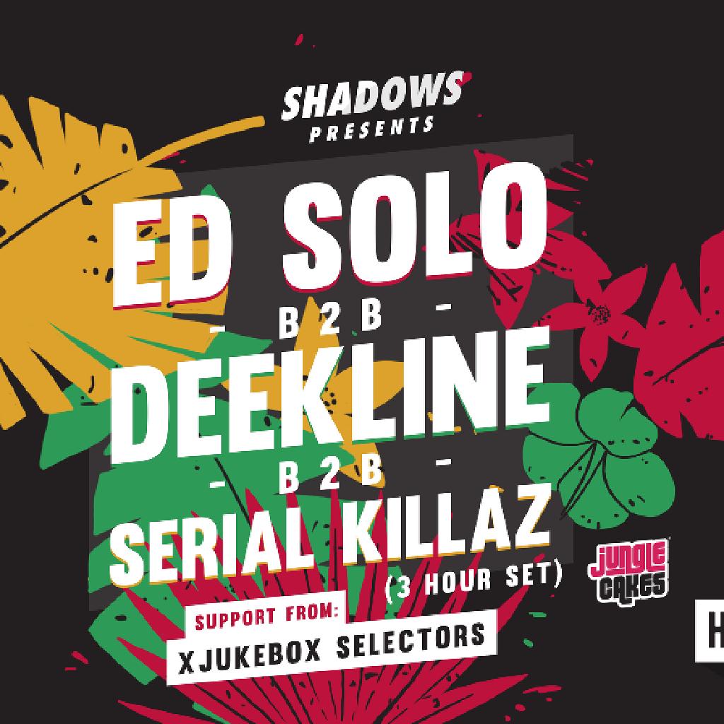Ed Solo b2b Deekline b2b Serial Killaz // Shadows